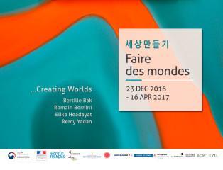 세상만들기 Faire des Mondes / Creating Worlds